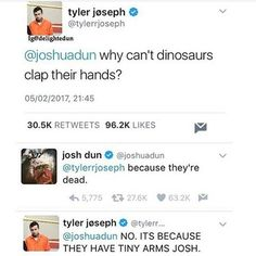 Why can't Josh Dun clap his hands? Because he's dead *drum rolls from hell*