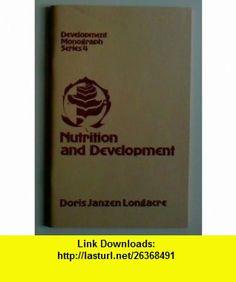 Nutrition and development (Development Monograph Series) Doris Janzen Longacre ,   ,  , ASIN: B0006XUFKQ , tutorials , pdf , ebook , torrent , downloads , rapidshare , filesonic , hotfile , megaupload , fileserve