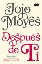 DESPUES DE TI - JOJO MOYES (ISBN: 9788483658826). Comprar el libro y ver resumen online. Compra venta de libros de segunda mano.