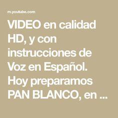 """VIDEO en calidad HD, y con instrucciones de Voz en Español. Hoy preparamos PAN BLANCO, en nuestro robot de cocina """"LA COCINERA"""". Paso a paso, Bread Recipes, Food Processor, Step By Step, Food"""