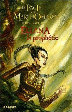 Découvrez Le Pacte des Marchombres, Tome 3 : Ellana, La prophétie, de Pierre Bottero sur Booknode, la communauté du livre