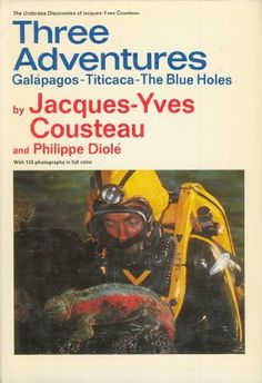 Three Adventures: Galapagos, Titicaca, the Blue Holes (The Undersea Discoveries of Jacques-Yves Cousteau) by Jacques Yves Cousteau, http://www.amazon.com/dp/0385069219/ref=cm_sw_r_pi_dp_3CX8rb09HK5VE