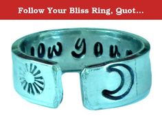 Follow Your Bliss Ring, Quote Ring, Words Of Wisdom Inspirational Jewelry, Hand Stamped Aluminum Ring. Follow your bliss - Joseph Campbell. The ring is hand stamped with 'follow your bliss' inside the ring band, and there is a sun and crescent moon showing on each end of the ring. The ring is totally customized, if you would like to have other words or phrases, please message for details. The ring band is bright shinning silver tone aluminum, which is food safe, hypoallergenic and...