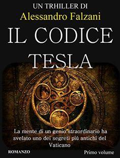 IL CODICE TESLA: SECOLARIUM SAGA eBook: Alessandro Falzani: Amazon.it: Kindle Store