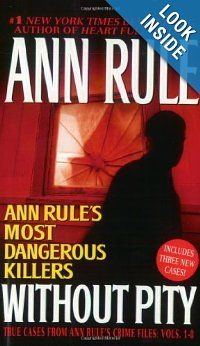 Amazon.com: Without Pity: Ann Rule's Most Dangerous Killers (9780743448673): Ann Rule: Books