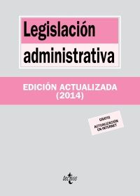 Legislación administrativa / edición preparada por Jesús Leguina Villa ... [et al.]