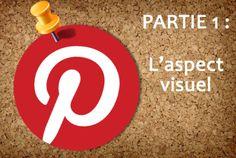Bonnes pratiques des agents immobiliers sur les réseaux sociaux : 1ère partie -> 1er aspect de votre métier : le Visuel avec Pinterest