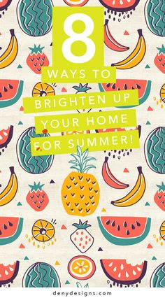 8 ways to get your home to brighten up to its summery best!