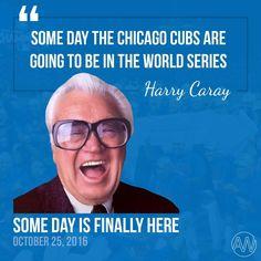 Harry Caray - World Series, Oct. 25, 2016
