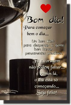 Foto com animação Portuguese Quotes, Good Morning Love, Heart Wallpaper, Day For Night, Messages, Life Lessons, Shot Glass, Album, Tableware