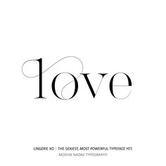 Love. Made with the new Lingerie Xo - The Sexiest, Most Powerful Typeface Yet. By Moshik Nadav Typography. Available on: www.moshik.net     #typeface #font #sexy #beautiful #fashion #magazine #moshik #Lingerie #xo #logo #design #logotype #brands #branding #packaging #typography