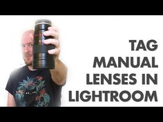 How to add metadata for manual lenses in Lightroom - DIY Photography