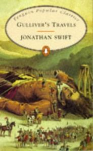 Gulliver's Travels, by Jonathan Swift.