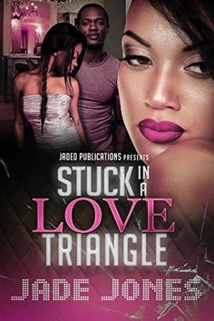 Stuck in a Love Triangle by Jade Jones, http://www.amazon.com/dp/B00OVZZVJU/ref=cm_sw_r_pi_dp_BZwtub0F3T26G