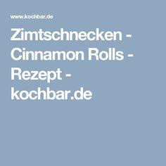 Zimtschnecken - Cinnamon Rolls - Rezept - kochbar.de