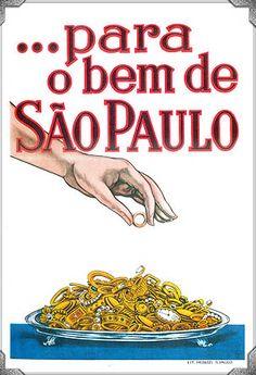 """""""Ouro para o bem de São Paulo"""" - cartaz para arrecadação de ouro destinado à manutenção das tropas constitucionalistas paulistas na Revolução de 1932."""