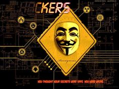 Hackers Anonymous you thought your secrets were safe you were wrong | Anonymous ART of Revolution