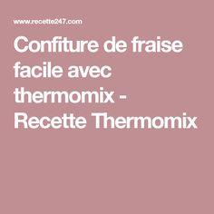 Confiture de fraise facile avec thermomix - Recette Thermomix