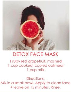 Grapefruit + Oatmeal Detox Face Mask | Beauty Bets..maybe i should try this..hmm..