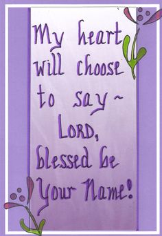 blessed be your name Jesus Bible Verse Art, Scripture Quotes, Scriptures, Christian Posters, Christian Sayings, Christ In Me, Worship The Lord, Inspirational Bible Quotes, Christian Devotions