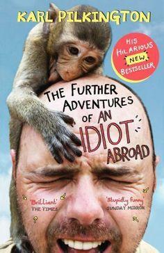 This book looks interesting lol ~The Further Adventures of an Idiot Abroad by Karl Pilkington (2013, Paperback) #travel #humor #adventure #booklist #reading #books