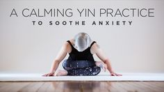 De-stress with this calming yin yoga sequence.