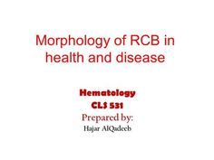 Morphology of RCB in health and disease Hematology CLS 531 Prepared by: Hajar AlQadeeb.>