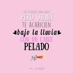 Jajaja Crazy Quotes, Life Quotes, Funny Note, Quotes En Espanol, Frases Humor, Mr Wonderful, Funny Images, Relationship Quotes, Motivational Quotes