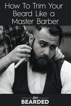 Beard Care Tips: How To Trim Your Beard Like a Master Barber Beard Styling Bearded Men Beard Growth, Beard Care, Bearded Tattooed Men, Bearded Men, Bearded Dragon, Beard Styles For Men, Hair And Beard Styles, Trimmed Beard Styles, Hair Styles