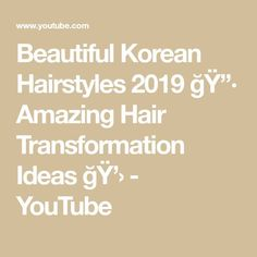 Beautiful Korean Hairstyles 2019 🔷 Amazing Hair Transformation Ideas ğ& & The post Beautiful Korean Hairstyles 2019 🔷 Amazing Hair Transformation Ideas ğ& & appeared first on Elizabeth B. Girl Hairstyles, Braided Hairstyles, Wedding Hairstyles, Korean Hairstyles, Medium Hair Styles, Curly Hair Styles, Amazing Transformations, Cute Korean, Hair Transformation