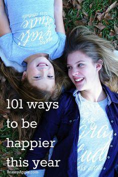 101 ways to be happier - BrassyApple.com