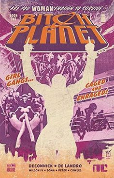 Bitch Planet, Vol. 1: Extraordinary Machine by Kelly Sue DeConnick, Valentine De Landro, Robert Wilson IV #sequentialart #feministcomics #graphicnovel