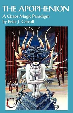 The Apophenion: A Chaos Magick Paradigm  by Peter J. Carroll