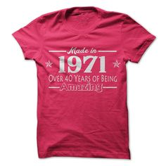 Grab one of these stylish Amazing T Shirts http://www.sunfrogshirts.com/Made-in-1971-i12q.html?6199