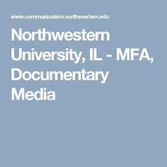Northwestern University, IL - MFA, Documentary Media