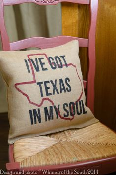 Burlap Pillow--I've got Texas in my Soul by WhimsyoftheSouth on Etsy.com