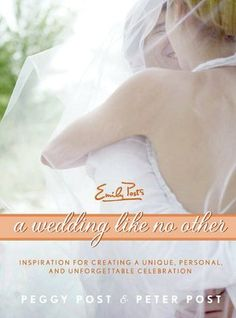 A Wedding Like No Other by Peggy Post. Click on the cover to see if the book's available at Otis Library.