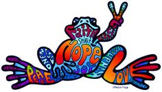☮ American Hippie Art Quotes ~ Peace Frogs .. Peace, Hope, Love