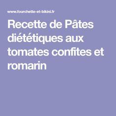Recette de Pâtes diététiques aux tomates confites et romarin