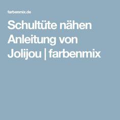Schultüte nähen Anleitung von Jolijou | farbenmix