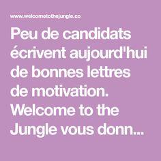 Peu de candidats écrivent aujourd'hui de bonnes lettres de motivation. Welcome to the Jungle vous donne 8 conseils pour vous aider à faire la différence.