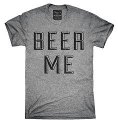 Beer Me Shirt, Hoodies, Tanktops