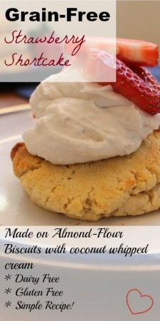 Grain-Free Strawberry Shortcake on an Almond Flour Biscuit | Health, Home, & Happiness