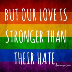[Love is stronger than hate] #StopHate #NOH8 #LGBTRights #equality #LoveWins