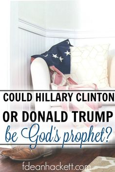 Before you cast your vote, or decide not to vote at all, have you considered that God may use Hillary Clinton or Donald Trump to be a prophet to America? Let's see what Scripture says!