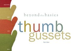 Free thumb gussets tutorial teaching you to knit different types of thumb gussets! #knitting #knitmittens