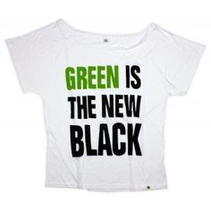 #Eco T-shirt from Rapanui with the slogan 'Green is the new black'. Made from super soft Tencel (a new brand of fibre derived from Eucalyptus).
