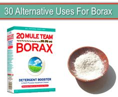 30 Alternative Uses For Borax...http://homestead-and-survival.com/30-alternative-uses-for-borax/