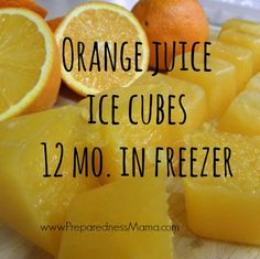 Make orange Juice ice cubes with extra oranges. They will last 12 months in the freezer and can be used for all kinds of things | PreparednessMama