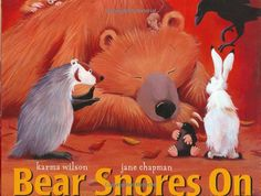"""Bears is sleepy and doesn't wake up even when his friends have a party in his cave! """"Bear Snores On,"""" by Karma Wilson, illus. Jane Chapman"""